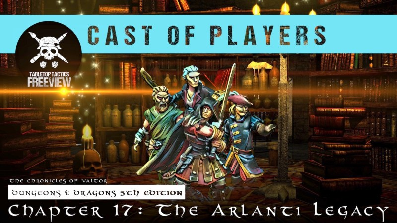 Dungeons & Dragons Cast of Players: Chapter 17 - The Arlanti Legacy