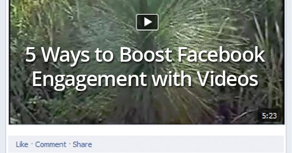 boost-facebook-engagement-with-videos