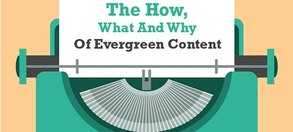 The-How-What-and-Why-of-Evergreen-Content