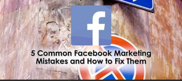 5-Common-Facebook-Marketing-Mistakes-and-How-to-Fix-Them
