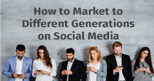 How to Market to Multiple Generations Part 2