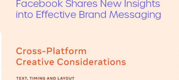 Facebook Provides New Insights into Effective Brand Messaging.