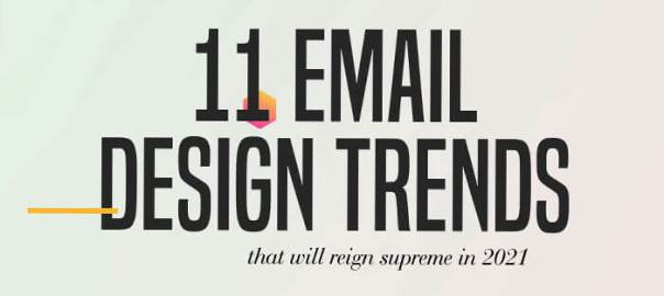 Email design trends for 2021.