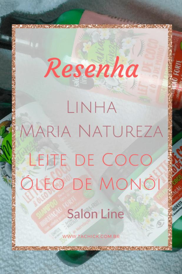 Linha Maria Natureza Leite de Coco e Óleo de Monoi Salon Line pinterest
