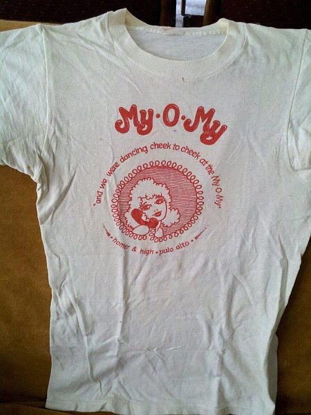 Had to share this picture of Timothy B. McCormick's shirt from back in the day. The My-O-My was our old club in downtown Palo Alto