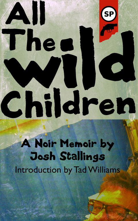 All the Wild Children, Josh Stallings