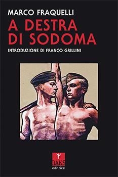 Tag43 pubblica in anteprima un estratto di A destra di Sodoma, il nuovo libro pubblicato da Marco Fraquelli per Oaks editrice