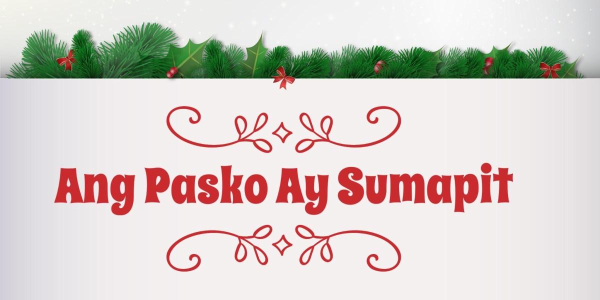 Ang Pasko Ay Sumapit: Tagalog Christmas Song: Filipino Music