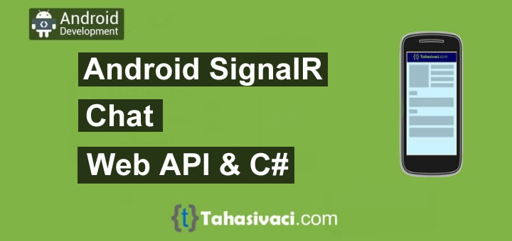 Android Signalr Chat with C# and Web API - Tahasivaci com