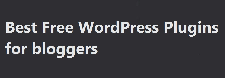 Top WordPress Plugins For Bloggers