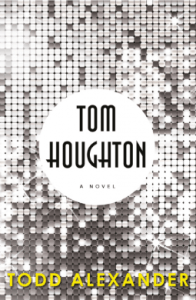 Intriguing –  a review of  'Tom Houghton' by Todd Alexander