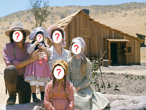 'Little House on the Prairie' the motion picture - who would you want to play the Ingalls family?