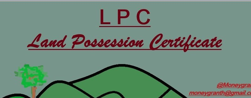 Land Possession Certificate (LPC)