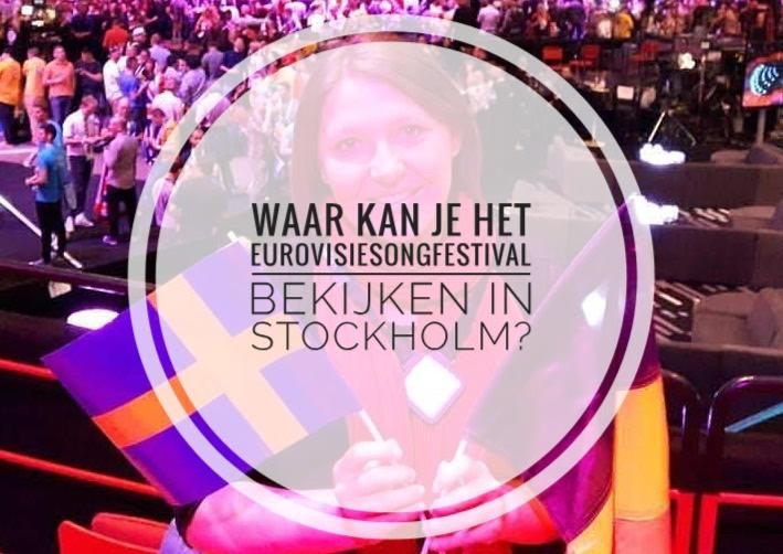 Waar kan je het Eurovisiesongfestival bekijken in Stockholm?