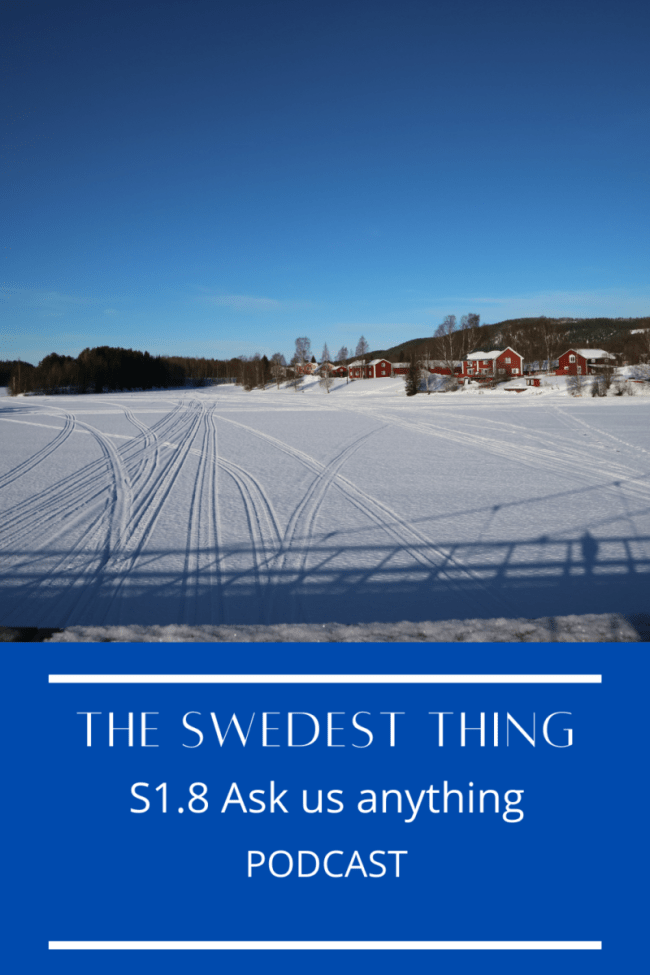Podcast The Swedest Thing Ask us Anything S1.8
