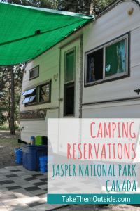 Find out how to make camping reservations for Jasper National Park and why you need to make them as early as possible | #jasper #jaspernationalpark #canada #camping