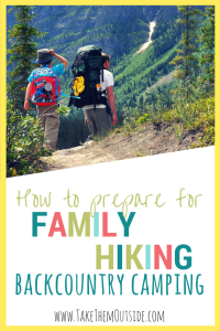How to get ready for backpacking with kids | #backpacking #hikingwithkids