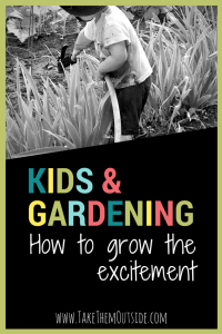 Kids love dirt! My kids have their very own garden space and this has lead to wonderful gardening adventures for the whole family.