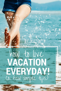 Use these easy techniques to get that peaceful and refreshing 'vacation feeling' even when you're not on vacation.