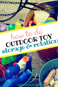 outdoor toy storage bins full of kids toys, text reads how to do outdoor toy storage and rotation
