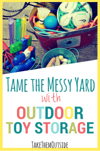 Water guns, bubbles, chalk, skipping ropes and tucked into outdoor toy storage bins, text reads tame the messy yard with outdoor toy storage