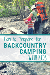 Ultimate guide to overnight #hiking with #kids
