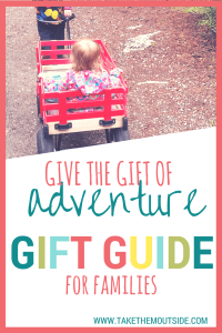 A gift guide full of fun outdoor activities and experiences, great for families with young children | #giftguide #outdoorfamilies #getoutside #giveadventure