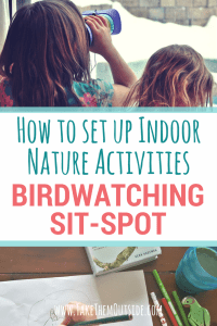 How to make an indoor birdwatching spot for kids. Help encourage an interest and love in nature | #birds #natureforkids #activitiesforkids #invitationtolearn