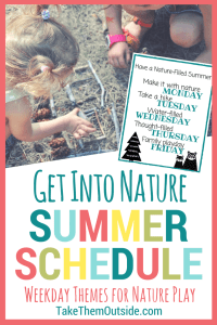 A small toddler playing with twigs and an image of a weekly summer schedule, text reads get into nature summer schedule