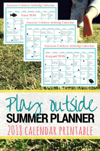 Image of printable summer activity calendars, text reads play outside summer planner 2018 printable calendars