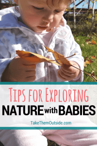 Baby girl exploring nature while sitting on the grass playing with a leaf, text reads tips for exploring nature with babies