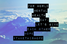 For World Mental Health Day, Let's Give Each Other Hope