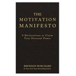 The Motivation Manifesto by Brendan Burchard: Book Summary