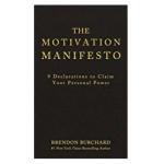 The Motivation Manifesto by Brendan Burchard: Book Summary