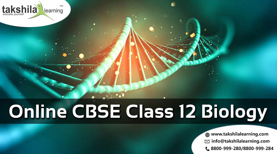 CBSE Class 12th Biology, NCERT Biology Class 12 online classes, 12th biology, biology notes
