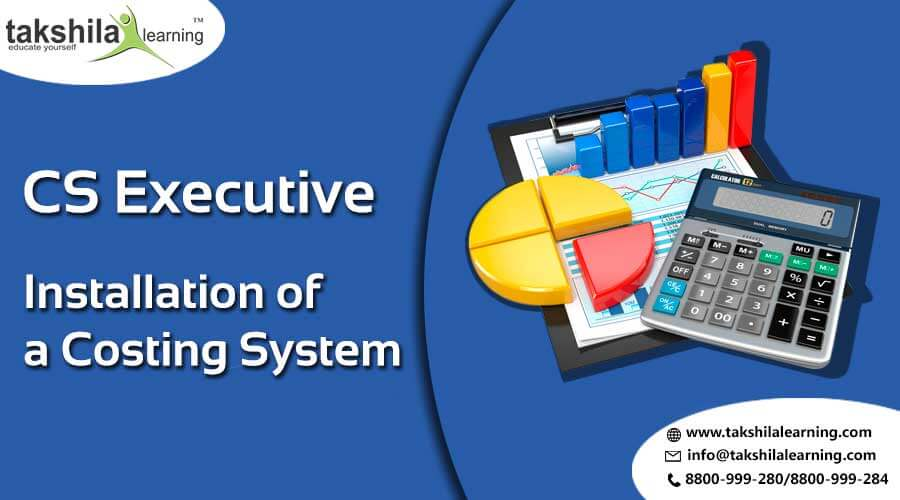 cs executive costing system , steps of Installation of a Costing System , Installation of a Costing System cs executive , cs executive costing system