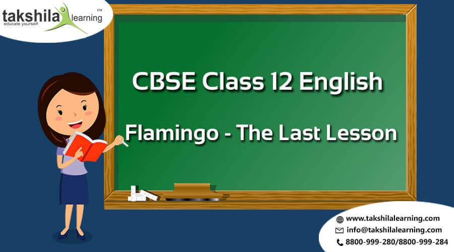 CBSE & NCERT Solutions For Class 12 Flamingo English The Last Lesson