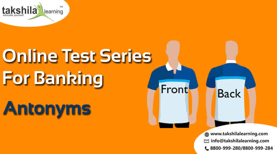 Antonyms for Banking Exams - Get online coaching and study materials