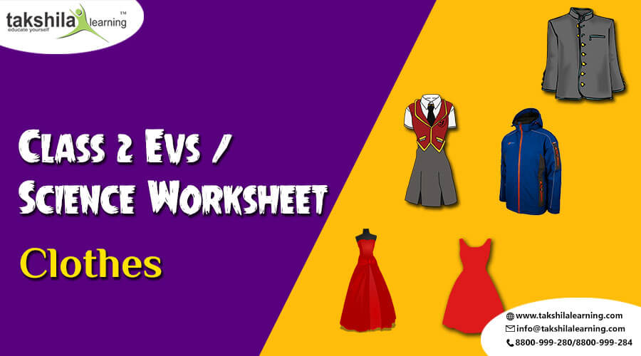 CBSE Class 2 EVS Science Worksheet - Clothes - Takshilalearning,CBSE Class 2 Evs worksheet