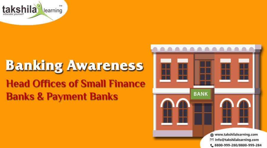 List of Head Offices of Small Finance Banks & Payment Banks for SBI/IBPS PO & CLERK