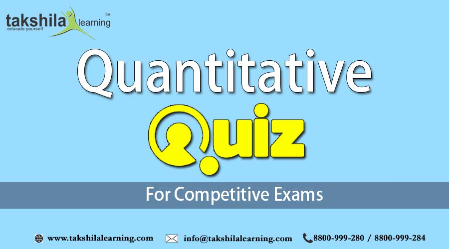 Quant Quiz for Competitive Exams (RBI/CLERK, IBPS PO/CLERK) – Part- 26