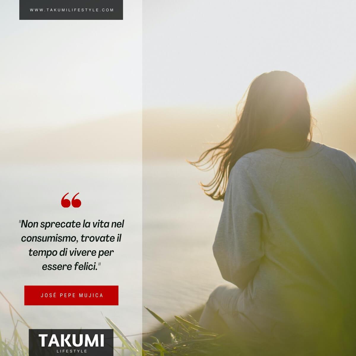 TAKUMI lifestyle -quote#19 - Pepe Mujica