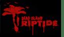 test Dead Island Riptide ps3 xbox360 pc