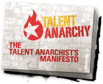 The Talent Anarchy Manifesto
