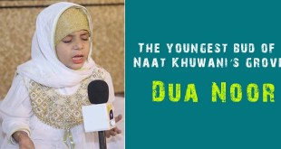 The youngest bud of Naat Khuwani's grove Dua Noor