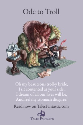 By a guy who's been under a spell, and is just now coming out of it. #poem #troll #fairytale #beautyandthebeast #trollbride