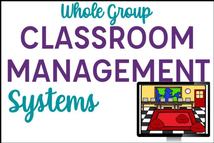 Whole Group Classroom Management Systems
