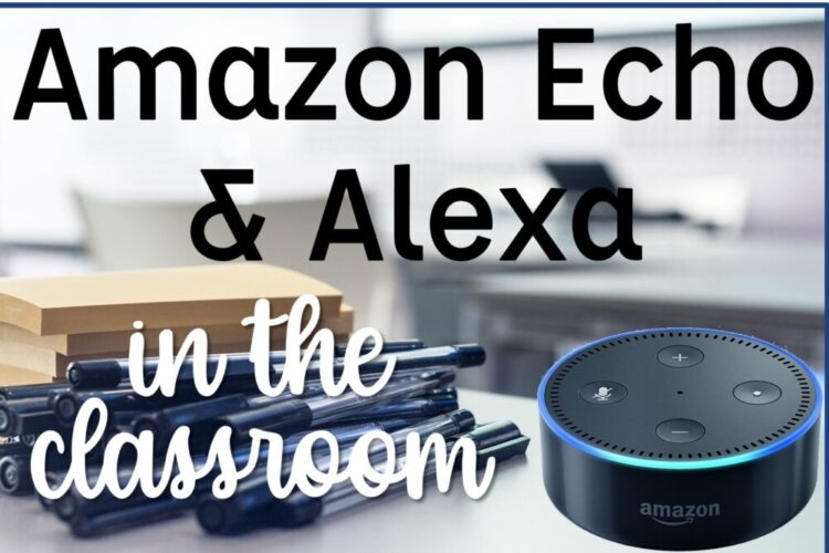 Amazon Echo and Alexa in the classroom