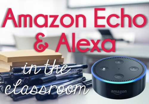 Amazon Echo & Alexa in the classroom