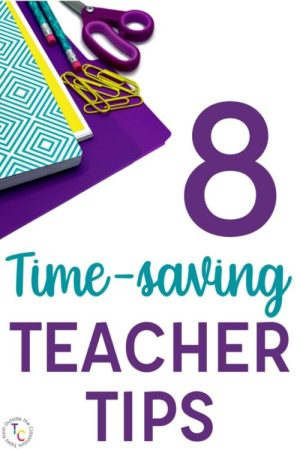8 time-saving teacher tips